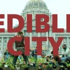 Edible City: Grow the Revolution