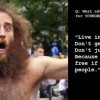 The Meaning Of Life From A 'Crazy Person'