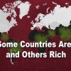 Ever Wondered Why Some Countries Are Rich And Others Poor? Watch This Video!
