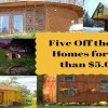 Five Off the Grid Houses Built for Less than $5,000 Each