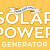 How To Make Your Own Solar Power Generator (It's Quite Simple!)