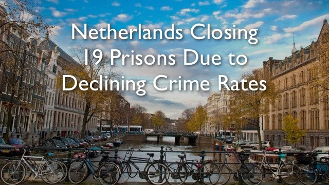 Netherlands Closing 19 Prisons Due to Lack of Criminals