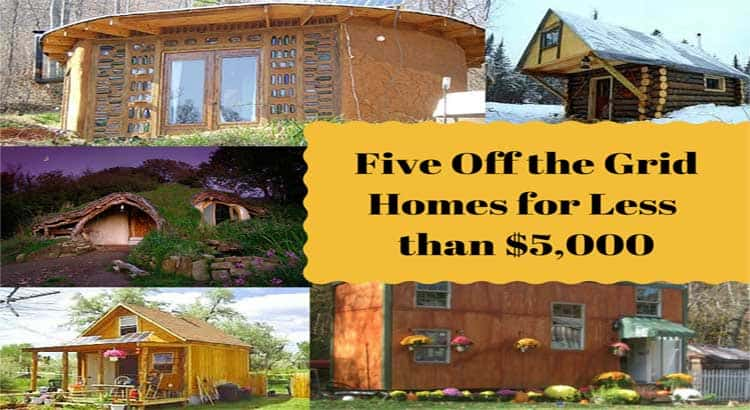 Five off the grid houses built for less than 5 000 each for Build a house for under 5000 dollars